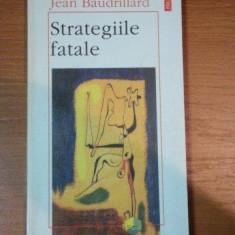 STRATEGIILE FATALE-JEAN BAUDRILLARD, 1996 - Carte Psihologie