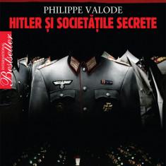 Hitler si Societatile Secrete - Philippe Valode - Carte masonerie