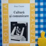 Cultura si comunicare Jean Caume - Carte Sociologie