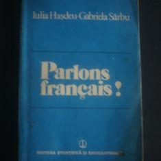 IULIA HASDEU, GABRIELA SARBU - PARLONS FRANCAIS ! - Curs Limba Franceza