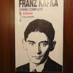 Opere complete, vol 5: Scrisori - Franz Kafka (Univers, 1999)