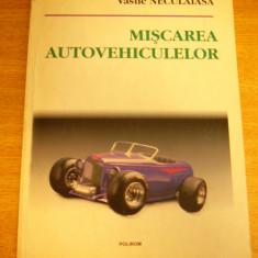 MCCB - VASILE NECULAIASA - MISCAREA AUTOVEHICULELOR - ED 1996 - Carti auto