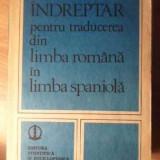 Indreptar Pentru Traducerea Din Limba Romana In Limba Spaniol - Domnita Dumitrescu ,386212