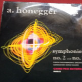 DISC VINIL 1 A HONEGGER - SYMPHONIES NO 2 AND NO 3 - Muzica Clasica