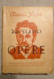 Ioan Slavici, OPERE Alese - Clasicii Nostri, Bucuresti 1949