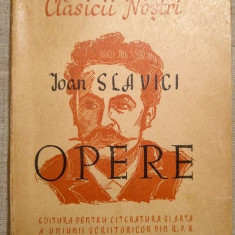 Ioan Slavici, OPERE Alese - Clasicii Nostri, Bucuresti 1949 - Carte veche