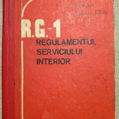 R.G.-1 Regulamentul Serviciului Interior, 1989, Nesecret, Exemplarul 9376, RSR - Carte Epoca de aur