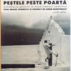 METANOIA SAU PESTELE PESTE POARTA PAUL NEAGU COMENTAT DE SORIN DUMITRESCU