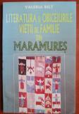 Valeria Bilt - Literatura si obiceiurile vietii de familie din Maramures