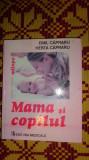 Mama si copilul an 2007/354pag./numeroase figuri - Emil si Herta Capraru
