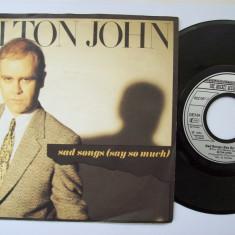 Disc vinil ELTON JOHN - Sad songs (say so much) (format mic 7