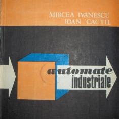 Automate industriale de Mircea Ivanescu, Ioan Cautil - Carti Automatica