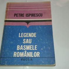 PETRE ISPIRESCU - LEGENDE SAU BASMELE ROMANILOR - Carte Basme