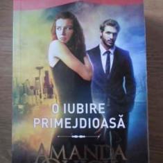 O Iubire Primejdioasa - Amanda Quick, 386428 - Roman dragoste