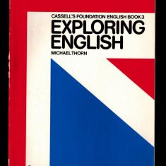 Michael Thorn - Exploring english, curs limba engleza prin aplicatii practice