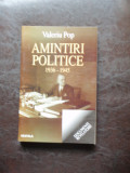AMINTIRI POLITICE 1936-1945  - VALERIU POP