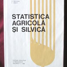 STATISTICA AGRICOLA SI SILVICA, Manea Manescu & col.,, 1968. Tiraj 830 exempl.