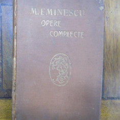 OPERE COMPLECTE de MIHAIL EMINESCU, CU O PREFATA SI UN STUDIU INTRODUCTIV de A.C. CUZA 1914 - Carte veche