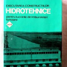 EXECUTAREA CONSTRUCTIILOR HIDROTEHNICE PT. LUCRARILE DE IMBUNATATIRI FUNCIARE