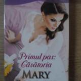 Primul Pas: Casatoria - Mary Balogh ,386474