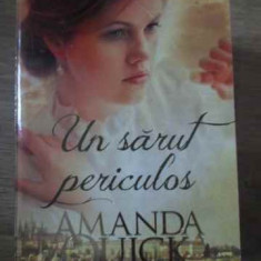 Un Sarut Periculos - Amanda Quick, 386395 - Roman dragoste