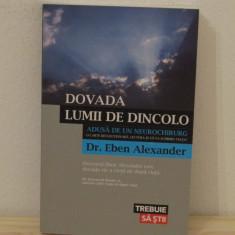 Dovada lumii de dincolo - Dr. Eben Alexander - Carte Hobby Paranormal