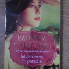 Intoarcerea In Paradis - Barbara Cartland, 386388 - Roman dragoste