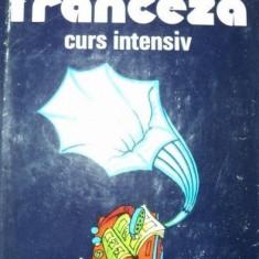 Limba franceza Curs intensivde Micaela Gulea, Henry-Pierre Blottier - Curs Limba Franceza
