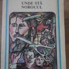 Unde Sta Norocul - Gh. Braescu, 386631 - Roman, Anul publicarii: 1989