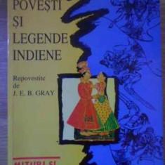 Povesti Si Legende Indiene - Repovestite De J.e.b. Gray, 386688 - Carte folclor