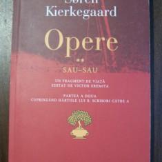 Kierkegaard OPERE vol. 2/ partea a ii-a Sau..., sau... - Filosofie