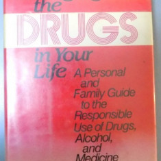 MANAGING THE DRUGS IN YOUR LIFE A PERSONAL AND FAMILY GUIDE TO THE RESPONSIBLE ESE OF DRUGS, ALCOHOL, AND MEDICINE, 1983