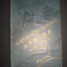 DIMITRIE N. GHIKA (COMANESTI) - O ESPEDITIE ROMANA IN AFRICA {1897} - Carte de lux