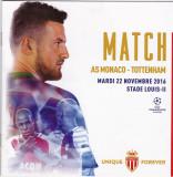 Program meci fotbal AS MONACO - TOTTENHAM HOTSPUR 22.11.2016 (Champions League)