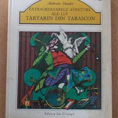 EXTRAORDINARELE AVENTURI ALE LUI TARTARIN DIN TARASCON- ALPHONSE DAUDET - Carte Basme