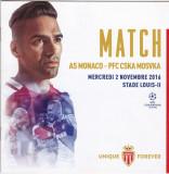 Program meci fotbal AS MONACO - CSKA MOSCOVA 02.11.2016 (Champions League)