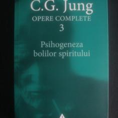 CARL GUSTAV JUNG - OPERE COMPLETE volumul 3 PSIHOGENEZA BOLILOR SPIRITULUI - Carte Psihologie, Trei