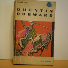 WALTER  SCOTT - QUENTIN  DURWARD - ROMAN DE AVENTURI IN FRANTA SECOLULUI  XV