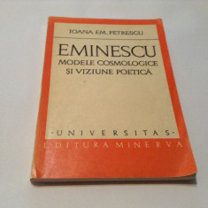 Eminescu Modele Cosmologice Si Viziune Poetica - Ioana Em. Petrescu, RF12/4 - Biografie