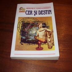 ARMAND CONSTANTINESCU - CER SI DESTIN (carte celebra, foarte interesanta)* - Carte astrologie