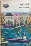 EUROPOLIS - Jean Bart, Alta editura, 1962