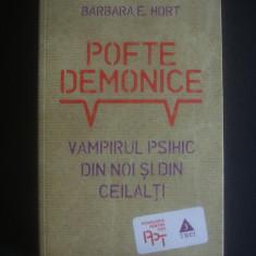 BARBARA E. HORT - POFTE DEMONICE * VAMPIRUL PSIHIC DIN NOI SI DIN CEILALTI