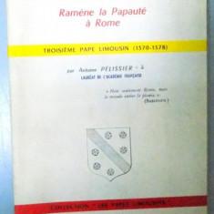 GREGOIRE XI, RAMENE LA PAPAUTE A ROME, TROISIEME PAPE LIMOUSIN 1370-1378, DEDICATIE* - Carti Crestinism