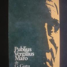 G. GUTU - PUBLIUS VERGILIUS MARO - Studiu literar