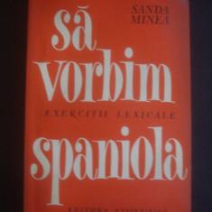SANDA MINEA - SA VORBIM SPANIOLA * EXERCITII LEXICALE - Curs Limba Spaniola