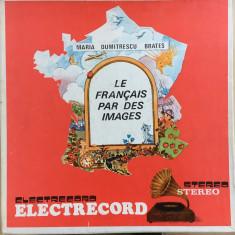 LE FRANCAIS PAR DES IMAGES - Maria Dumitrescu Brates 3 DISCURI VINIL