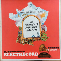 LE FRANCAIS PAR DES IMAGES - Maria Dumitrescu Brates 3 DISCURI VINIL - Muzica pentru copii