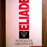 Mircea Eliade - Nostalgia originilor {u} - Filosofie