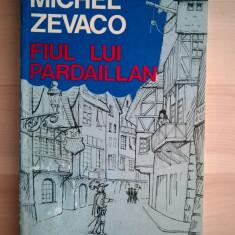 Michel Zevaco - Fiul lui Pardaillan - Carte de aventura