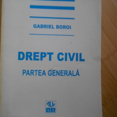 GABRIEL BOROI--DREPT CIVIL - PARTEA GENERALA - Carte Drept civil